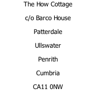 The How Cottage c/o Barco House Patterdale Ullswater Penrith  Cumbria CA11 0NW